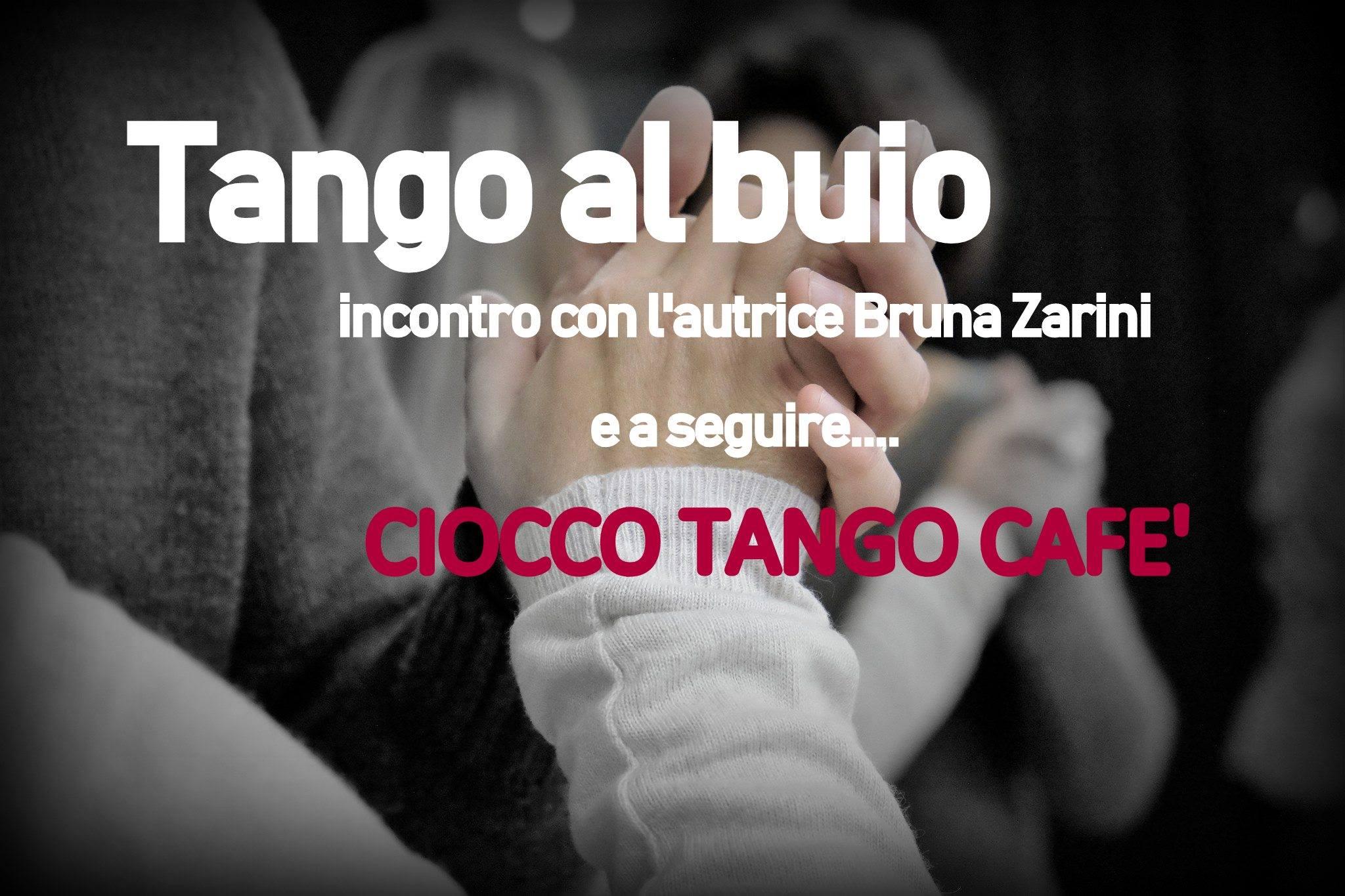 Tango al buio. incontro con l'autrice + Ciocco Tango Cafè | 14 febbraio 2018