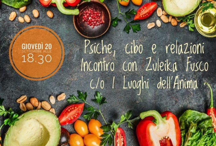 Psiche, cibo e relazioni. Incontro con Zuleika Fusco