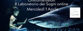 Oniromanteion. Il Laboratorio dei Sogni Online | 1 aprile 2020