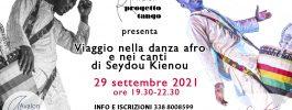 Viaggio nella danza e nei canti di Seydou Kienou | MERCOLEDÌ 29 SETTEMBRE 2021